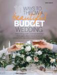 Perfect Wedding – 10 Ways To Throw A Beautiful Budget Wedding